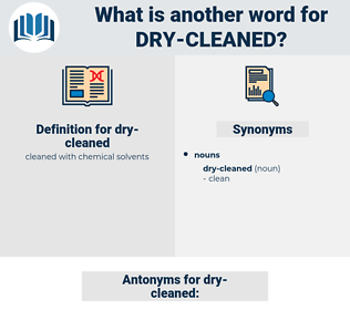 dry-cleaned, synonym dry-cleaned, another word for dry-cleaned, words like dry-cleaned, thesaurus dry-cleaned