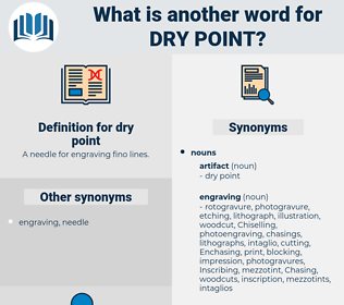 dry point, synonym dry point, another word for dry point, words like dry point, thesaurus dry point