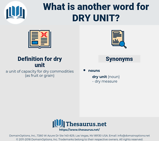 dry unit, synonym dry unit, another word for dry unit, words like dry unit, thesaurus dry unit