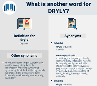 dryly, synonym dryly, another word for dryly, words like dryly, thesaurus dryly