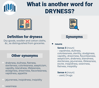 dryness, synonym dryness, another word for dryness, words like dryness, thesaurus dryness