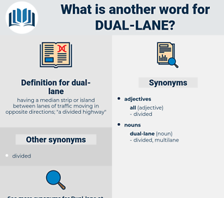 dual-lane, synonym dual-lane, another word for dual-lane, words like dual-lane, thesaurus dual-lane