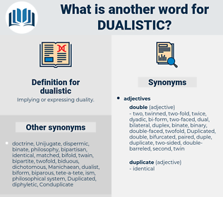 dualistic, synonym dualistic, another word for dualistic, words like dualistic, thesaurus dualistic