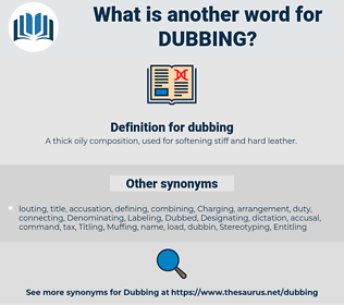dubbing, synonym dubbing, another word for dubbing, words like dubbing, thesaurus dubbing