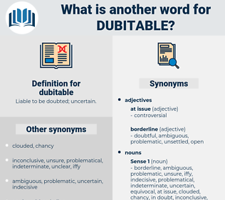 dubitable, synonym dubitable, another word for dubitable, words like dubitable, thesaurus dubitable