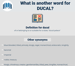 ducal, synonym ducal, another word for ducal, words like ducal, thesaurus ducal