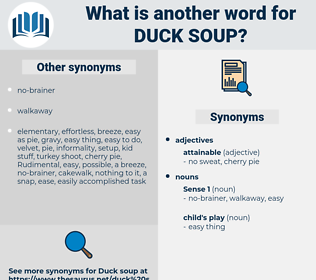duck soup, synonym duck soup, another word for duck soup, words like duck soup, thesaurus duck soup