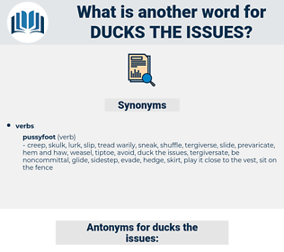 ducks the issues, synonym ducks the issues, another word for ducks the issues, words like ducks the issues, thesaurus ducks the issues