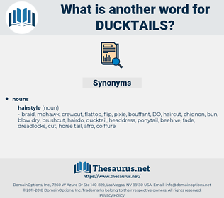 ducktails, synonym ducktails, another word for ducktails, words like ducktails, thesaurus ducktails