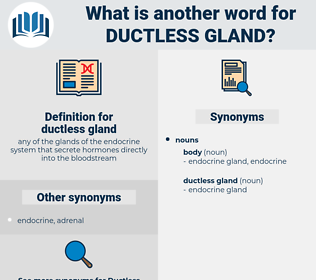 ductless gland, synonym ductless gland, another word for ductless gland, words like ductless gland, thesaurus ductless gland