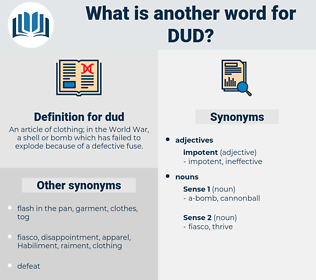 dud, synonym dud, another word for dud, words like dud, thesaurus dud