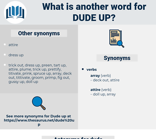 dude up, synonym dude up, another word for dude up, words like dude up, thesaurus dude up
