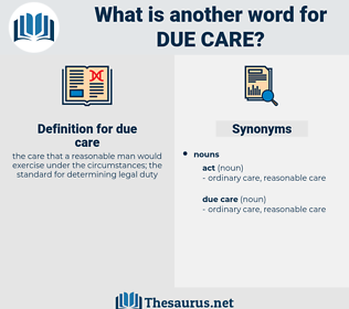 due care, synonym due care, another word for due care, words like due care, thesaurus due care