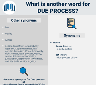 due process, synonym due process, another word for due process, words like due process, thesaurus due process
