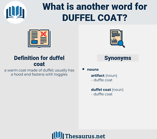 duffel coat, synonym duffel coat, another word for duffel coat, words like duffel coat, thesaurus duffel coat