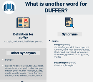 duffer, synonym duffer, another word for duffer, words like duffer, thesaurus duffer