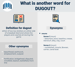 dugout, synonym dugout, another word for dugout, words like dugout, thesaurus dugout