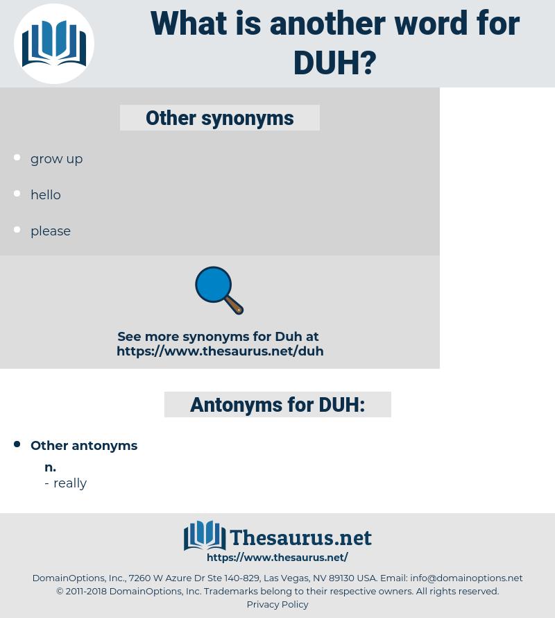 DUH, synonym DUH, another word for DUH, words like DUH, thesaurus DUH