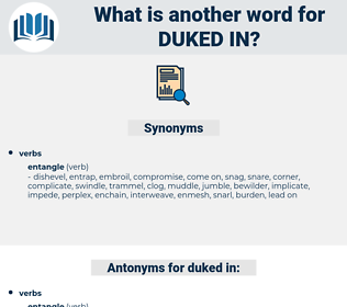 duked in, synonym duked in, another word for duked in, words like duked in, thesaurus duked in