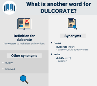 dulcorate, synonym dulcorate, another word for dulcorate, words like dulcorate, thesaurus dulcorate