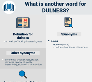 dulness, synonym dulness, another word for dulness, words like dulness, thesaurus dulness