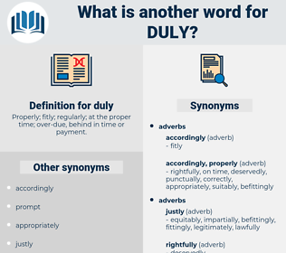 duly, synonym duly, another word for duly, words like duly, thesaurus duly