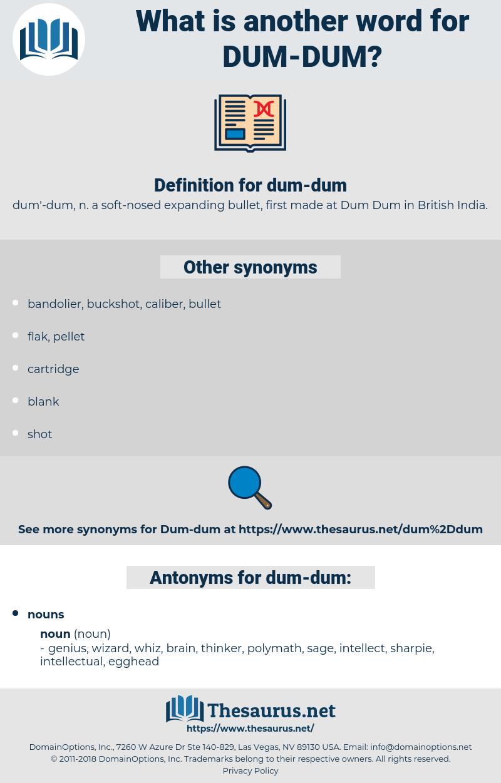 dum-dum, synonym dum-dum, another word for dum-dum, words like dum-dum, thesaurus dum-dum