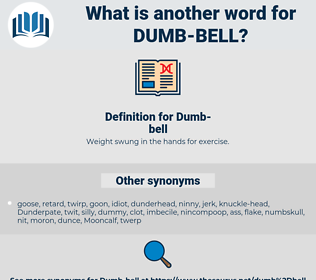 Dumb-bell, synonym Dumb-bell, another word for Dumb-bell, words like Dumb-bell, thesaurus Dumb-bell