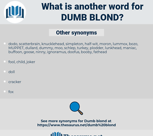 dumb blond, synonym dumb blond, another word for dumb blond, words like dumb blond, thesaurus dumb blond