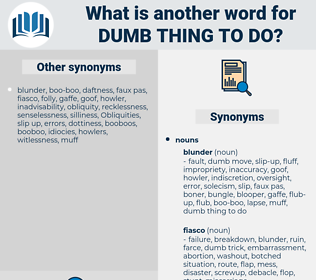 dumb thing to do, synonym dumb thing to do, another word for dumb thing to do, words like dumb thing to do, thesaurus dumb thing to do
