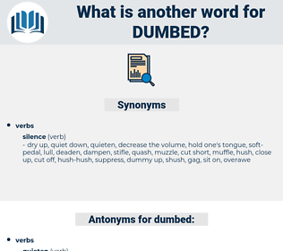 dumbed, synonym dumbed, another word for dumbed, words like dumbed, thesaurus dumbed