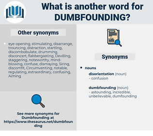 dumbfounding, synonym dumbfounding, another word for dumbfounding, words like dumbfounding, thesaurus dumbfounding