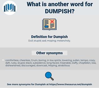 Dumpish, synonym Dumpish, another word for Dumpish, words like Dumpish, thesaurus Dumpish