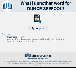 dunce seefool, synonym dunce seefool, another word for dunce seefool, words like dunce seefool, thesaurus dunce seefool