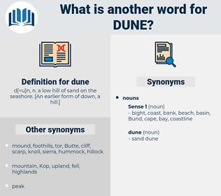 dune, synonym dune, another word for dune, words like dune, thesaurus dune