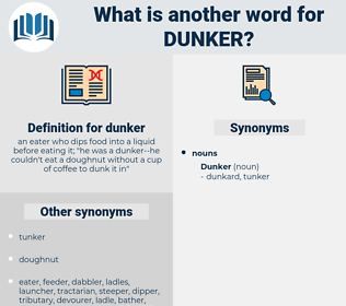 dunker, synonym dunker, another word for dunker, words like dunker, thesaurus dunker