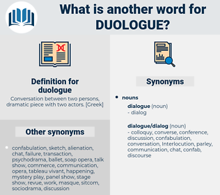 duologue, synonym duologue, another word for duologue, words like duologue, thesaurus duologue