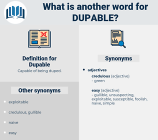 Dupable, synonym Dupable, another word for Dupable, words like Dupable, thesaurus Dupable