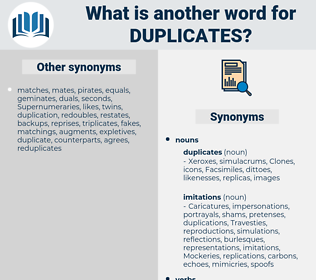 duplicates, synonym duplicates, another word for duplicates, words like duplicates, thesaurus duplicates