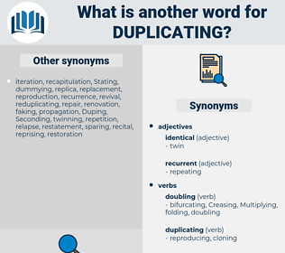 Duplicating, synonym Duplicating, another word for Duplicating, words like Duplicating, thesaurus Duplicating