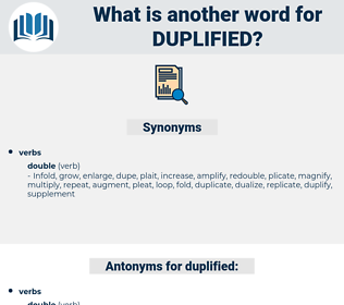 duplified, synonym duplified, another word for duplified, words like duplified, thesaurus duplified