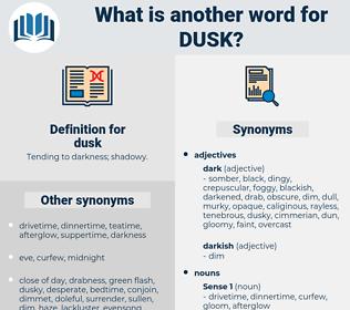 dusk, synonym dusk, another word for dusk, words like dusk, thesaurus dusk