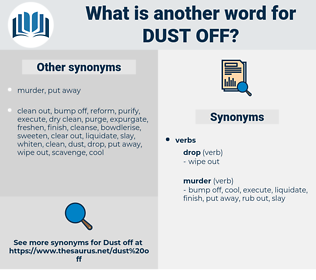 dust off, synonym dust off, another word for dust off, words like dust off, thesaurus dust off