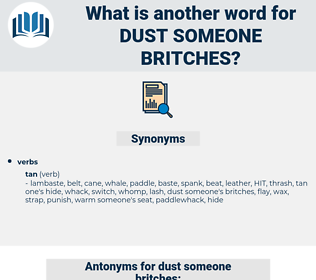 dust someone britches, synonym dust someone britches, another word for dust someone britches, words like dust someone britches, thesaurus dust someone britches