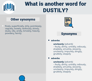 dustily, synonym dustily, another word for dustily, words like dustily, thesaurus dustily