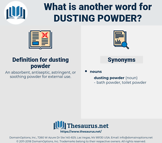 dusting powder, synonym dusting powder, another word for dusting powder, words like dusting powder, thesaurus dusting powder
