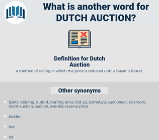 Dutch Auction, synonym Dutch Auction, another word for Dutch Auction, words like Dutch Auction, thesaurus Dutch Auction
