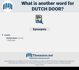Dutch Door, synonym Dutch Door, another word for Dutch Door, words like Dutch Door, thesaurus Dutch Door