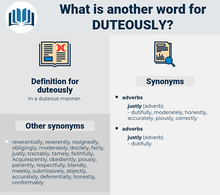 duteously, synonym duteously, another word for duteously, words like duteously, thesaurus duteously