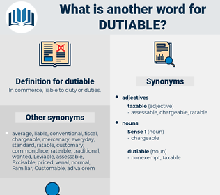 dutiable, synonym dutiable, another word for dutiable, words like dutiable, thesaurus dutiable